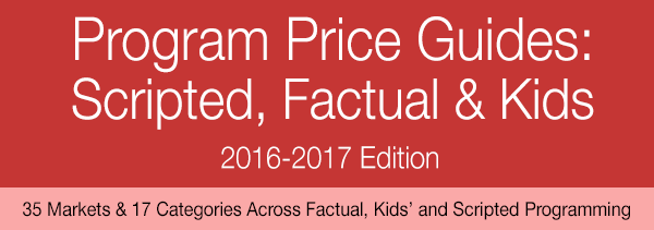 Program Price Guides: Scripted, Factual & Kids