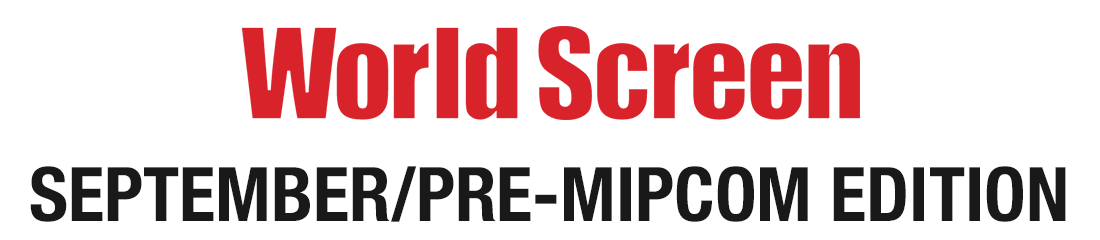 World Screen - September/Pre-MIPCOM Edition