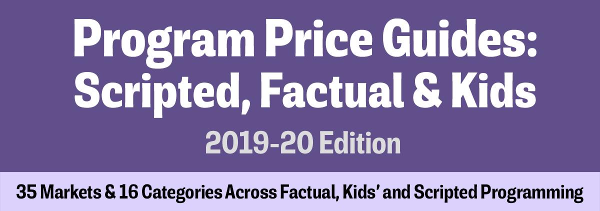 Program Price Guides: Scripted, Factual & Kids