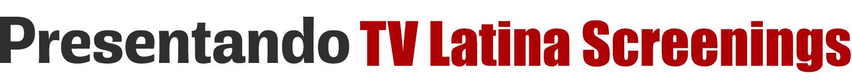 Presentando TV Latina Screenings
