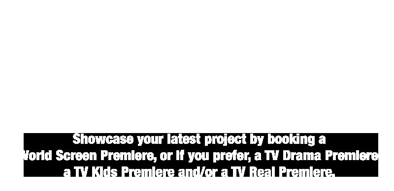World Screen Premieres