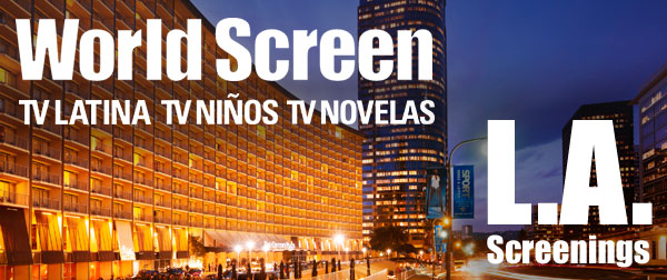 ***World Screen at the L.A. SCREENINGS***